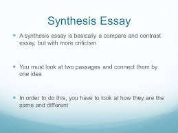 what is a synthesis essay eng  synthesis essay a synthesis  synthesis essay a synthesis essay is basically a compare and contrast essay but  more