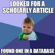 Looked for a scholarly article ... Found one in a database ... via Relatably.com