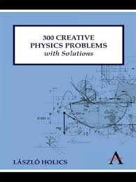 holics l aacute zl oacute creative physics problems solutions