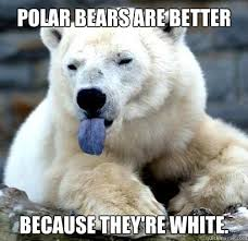 Confession Polar Bear memes | quickmeme via Relatably.com
