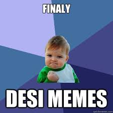 finaly Desi memes - Success Kid - quickmeme via Relatably.com