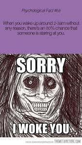 Sorry-I-Woke-You-Funny-Scary-Meme.jpg via Relatably.com