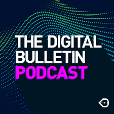 The Digital Bulletin Podcast