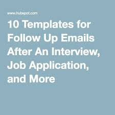 1000+ ideas about Email Application on Pinterest | Application ... 10 Templates for Follow Up Emails After An Interview, Job Application, and More