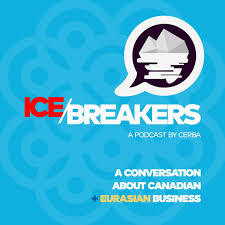 Icebreakers: A conversation about Canadian and Eurasian business