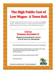 high cost of low wages town hall high public cost of low wages town hall turnout flyer 111813