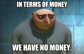 In terms of money we have no money | Best of funny memes | Me So ... via Relatably.com