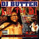 Kill the DJ album by DJ Butter