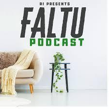 Faltu Podcast