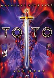 <b>Toto</b>: Greatest Hits <b>Live</b>...And More [DVD] [2002]