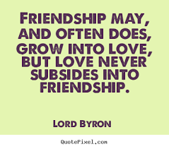 Some Quotes On Love And Friendship - Quotes About Friendship Into ... via Relatably.com