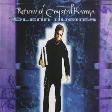 <b>Glenn Hughes</b> - <b>Return</b> Of Crystal Karma (2 LP) | www.gt-a.ru