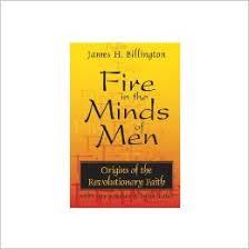 <b>Fire</b> in the Minds of <b>Men</b>: <b>Origins</b> of the Revolutionary Faith ...