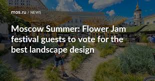 Moscow <b>Summer</b>: <b>Flower</b> Jam festival guests to vote for the best ...