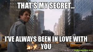 That's my secret... i've always been in love with you - That's My ... via Relatably.com