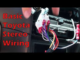 wire almost any basic toyota stereo wire almost any basic toyota stereo