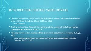 texting while driving kasha martin jamie paiva marsha thomas introduction texting while driving growing concern for distracted driving and vehicle crashes especially