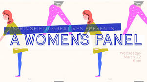 home springfield regional arts council springfield creatives is hosting a working women s panel discussion 22