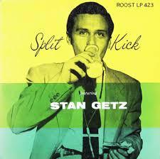 <b>Stan Getz</b> - <b>Split</b> Kick