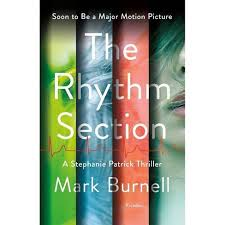 The <b>Rhythm</b> Section - (Stephanie Patrick Thrillers) By <b>Mark Burnell</b> ...