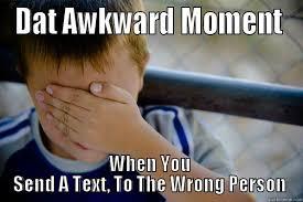 Dat awkward moment - quickmeme via Relatably.com