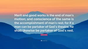 john locke quote merit and good works is the end of man s motion john locke quote merit and good works is the end of man s motion