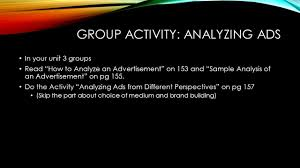 today s goals learn and utilize strategies for analyzing visual group activity analyzing ads in your unit 3 groups how to analyze an advertisement