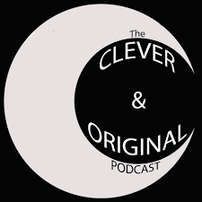 Clever and Original Podcast