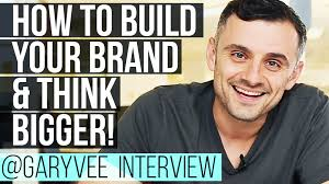 how to build your brand think bigger and develop self awareness how to build your brand think bigger and develop self awareness gary vaynerchuk interview 2016