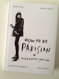 Image result for how to be parisian wherever you are