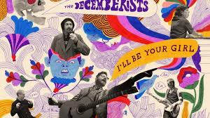 '<b>I'll Be</b> Your Girl' review: <b>Decemberists</b> shake things up | Newsday