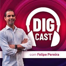Digcast - Empreendedorismo, Negócios e Marketing Digital