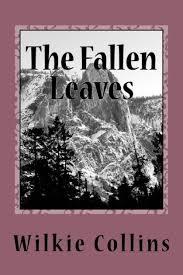 The <b>Fallen</b> Leaves by Wilkie <b>Collins</b>, Paperback | Barnes & Noble®