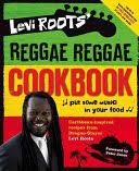 <b>Levi Roots</b>' <b>Reggae Reggae</b> Cookbook: Put Some Music in Your ...