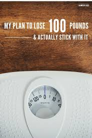 my plan to lose pounds stick to the plan my plan to lose 100 pounds and stick it