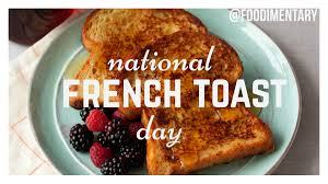 November 28th is National French Toast Day!   Foodimentary ...