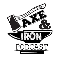 The Axe and Iron Podcast