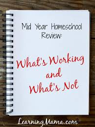 mid year homeschool review what s working and what s not mid year homeschool review what s working and what s not learning mama
