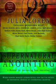 supernatural anointing a manual for increasing your anointing supernatural anointing a manual for increasing your anointing ebook by julia loren 9780768488913 kobo