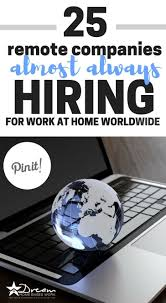 best images about legitimate work from home jobs for stay at 25 remote companies almost always hiring for work at home nationwide