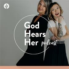 God Hears Her Podcast