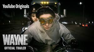 <b>Wayne</b>   Official Trailer   YouTube Originals - YouTube