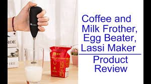 Coffee and <b>Milk Frother</b>, Egg <b>Beater</b>, Lassi Maker - Home Product ...