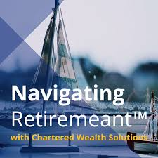 Navigating Retirement with Chartered Wealth Solutions