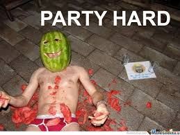 Party Hard Memes. Best Collection of Funny Party Hard Pictures via Relatably.com