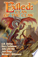 Exiled: Clan of the <b>Claw</b>: <b>Clan</b> of the claw. Bk. 1 - S. M. Stirling, Harry ...