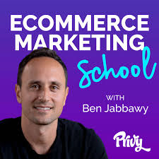 Ecommerce Marketing School with Ben Jabbawy