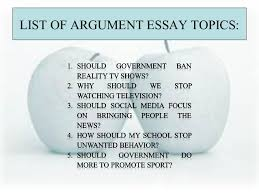 argument essay topicslist of argument essay topics