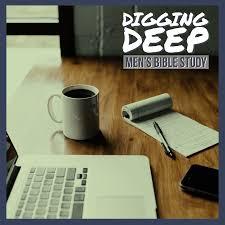 Digging Deep Men's Bible Study