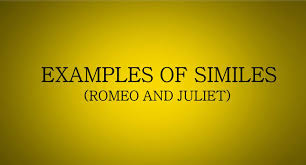 personification examples in romeo and juliet examples of similes in romeo and juliet romeo and juliet similes